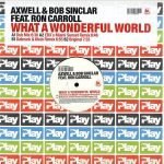 Bob Sinclar & Axwell - What a wonderful world (Germany)