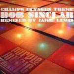 Bob Sinclar - Champs-Elysées theme (Jamie Lewis)