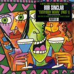 Bob Sinclar - Everybody movin' (part 1) (France)