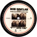 Bob Sinclar - Fuck with you