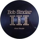Bob Sinclar - III (Album Sampler) (picture disc UK)