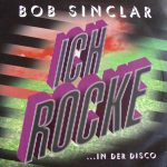 Bob Sinclar - Ich rocke... in der disco (2x12'' France)