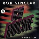 Bob Sinclar - Ich rocke... in der disco (part 1) (12'' Germany)