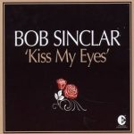 Bob Sinclar - Kiss my eyes (YP 154 - 2x12'' France)