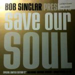 Bob Sinclar - Save our soul
