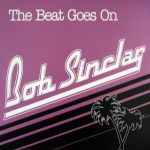 Bob Sinclar - The beat goes on (YP 135 France)