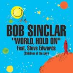 Bob Sinclar - World, hold on (Belgique Legato)