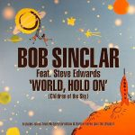 Bob Sinclar - World, hold on (UK Defected)