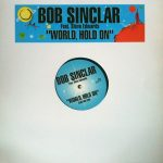 Bob Sinclar - World, hold on (YP 219 France)