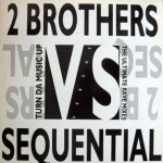 2 Brothers on The 4th Floor - Turn da music up (The Ultimate Rave mixes)