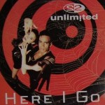 2 Unlimited - Here I go