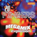 20 Fingers - Megamix explosion