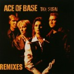 Ace of Base - The sign (remixes)