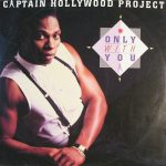 Captain Hollywood Project - Only with you (Germany)