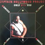 Captain Hollywood Project - Only with you (remixes) (Germany)