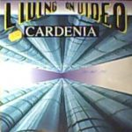 Cardenia - Living on video