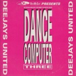 Deejays United - Dance Computer Three