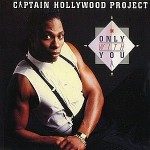Captain-Hollywood-Project-Only-with-you