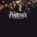 Phoenix-If-I-ever-feel-better