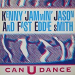 Kenny-Jammin-Jason-with-Fast-Eddie-Smith-Can-U-dance