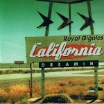 Royal-Gigolos-California-dreamin'