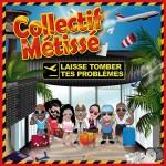 Collectif-Métissé-Laisse-tomber-tes-problèmes