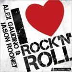 Alex-Gaudino-&-Jason-Rooney-I-love-rock'n'roll