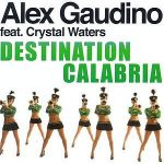 Alex-Gaudino-feat.-Crystal-Waters-Destination-Calabria
