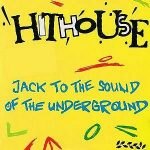 Hithouse-Jack-to-the-sound-of-the-underground