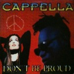 Cappella - Don't be proud (France)