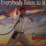 Cappella - Everybody listen to it