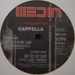 Cappella - Get out of my case (remix)