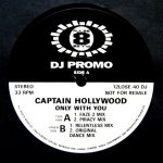 Captain Hollywood Project - Only with you (promo) (UK)