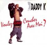 Daddy-K.-Voulez-vous-coucher-avec-moi