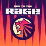 Rage-Run-to-you