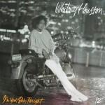 Whitney-Houston-I'm-your-baby-tonight