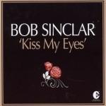 Bob-Sinclar-Kiss-my-eyes