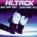 Hi_Tack-Say,-say,-say-(waiting-4-U)