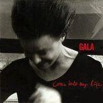 Gala-Come-into-my-life