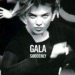 Gala-Suddenly