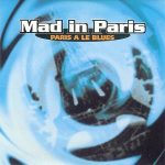 Mad-In-Paris-Paris-a-le-blues