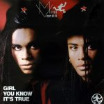 Milli-Vanilli-Girl-you-know-it's-true